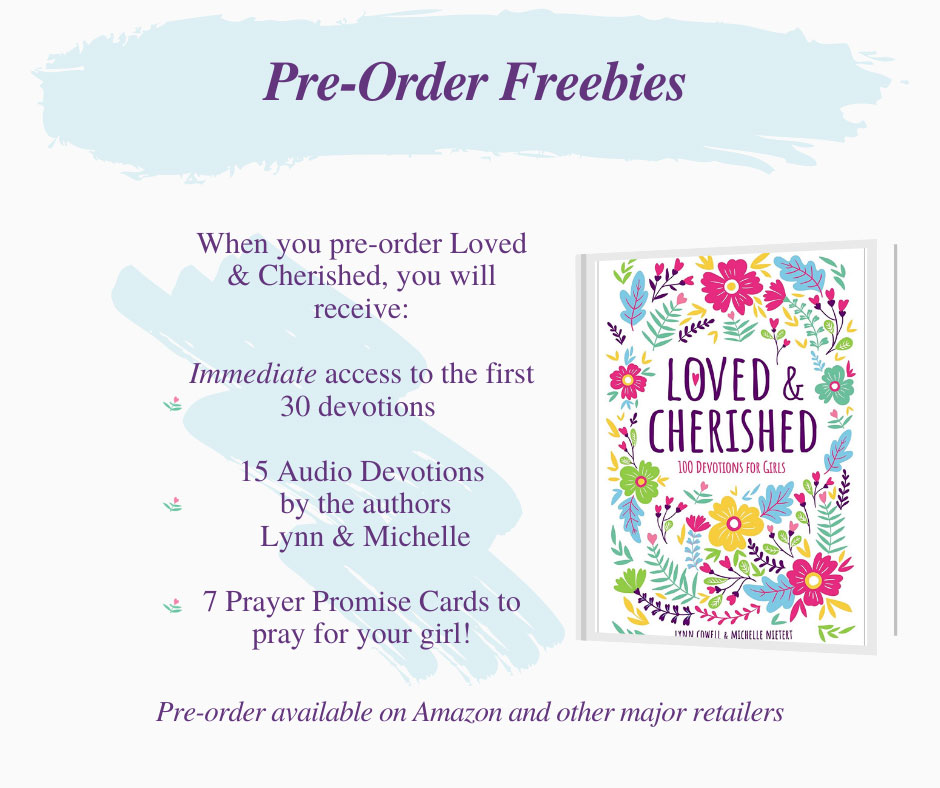 Pre-order your girl's copy of Loved & Cherished before it's the official release and receive these bonuses designed with your girl in mind...